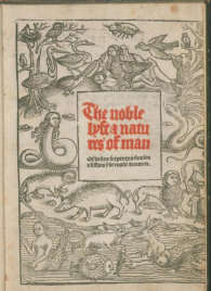 Cover of Laurence Andrew The noble lyfe and natures of man of bestes serpentys fowles and fishes that be most knoweu